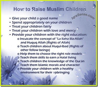 islam on Raising Children in Islam – How to raise children into responsible Muslim adults?