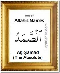 As-Samad Eternal Absolute Self-Sufficient - Allah's Name