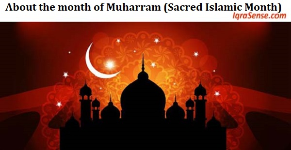 About the month of Muharram (Sacred Islamic Month)