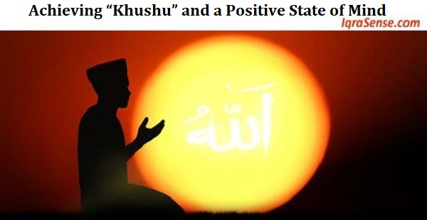 "Achieving ""Khushu"" and a Positive State of Mind"