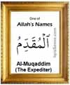 Al-Muqaddim - 99 names of Allah