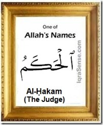 islam on Al Hakam (The Judge, The Arbitrator)   Allahs Name