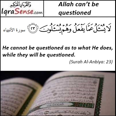 Surah Al anbiya-23 - Allah not to be quesstioned