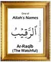 Ar-Raqib - Who is Allah