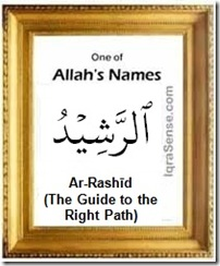 Ar-Rashid - Guide Right Path - Allah's Name