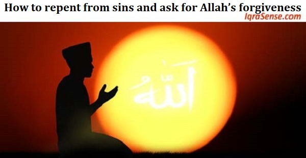 How to repent from sins and ask for Allah's forgiveness