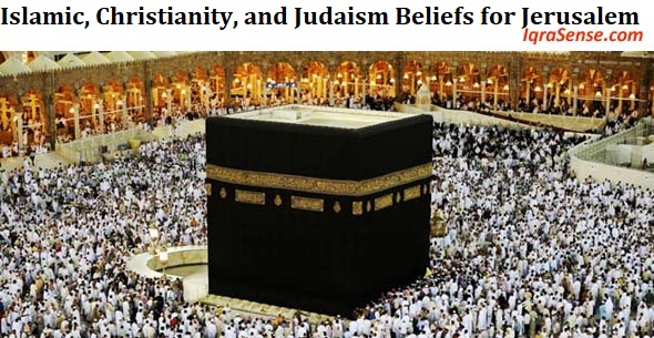 Islamic, Christianity, and Judaism Beliefs for Jerusalem