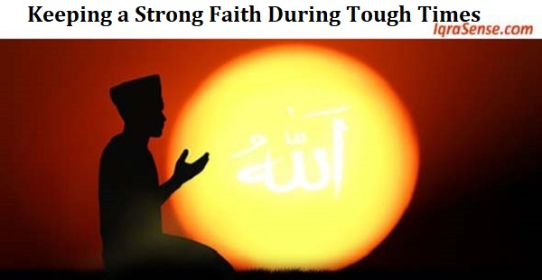 Keeping a Strong Faith During Tough Times