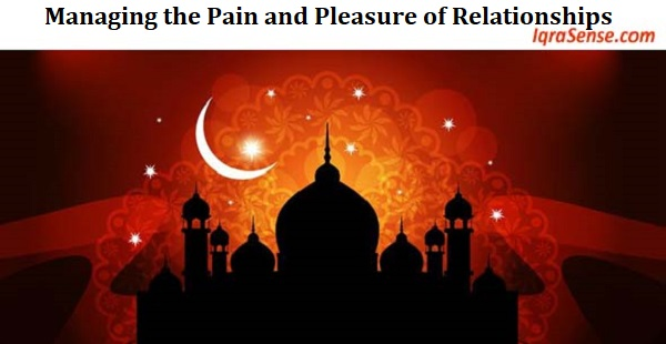 Managing the Pain and Pleasure of Relationships