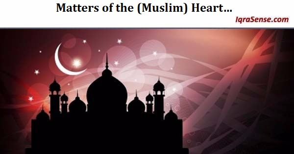 Matters of the (Muslim) Heart…