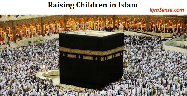 Raising Children In Islam How To Raise Children Into