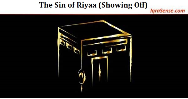 The Sin of Riyaa (Showing Off)