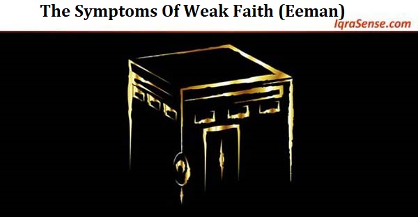 The Symptoms Of Weak Faith (Eeman)