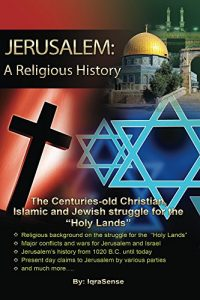 """Religious"" History of Jerusalem (From an Islamic, Christian, and Jewish standpoint)"